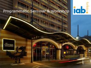 IAB Turkey Programmatic Seminar, Istanbul, 22nd November 2017