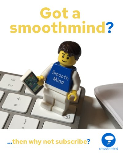 Sign-up for the smoothmind newsletter | Click for more info