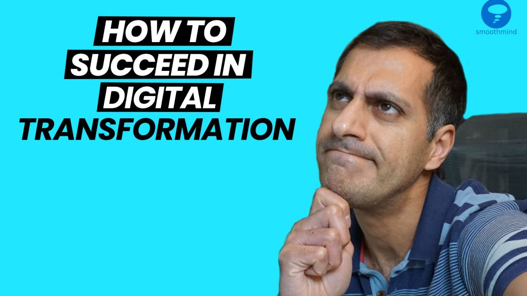How To Succeed In Digital Transformation | smoothmind