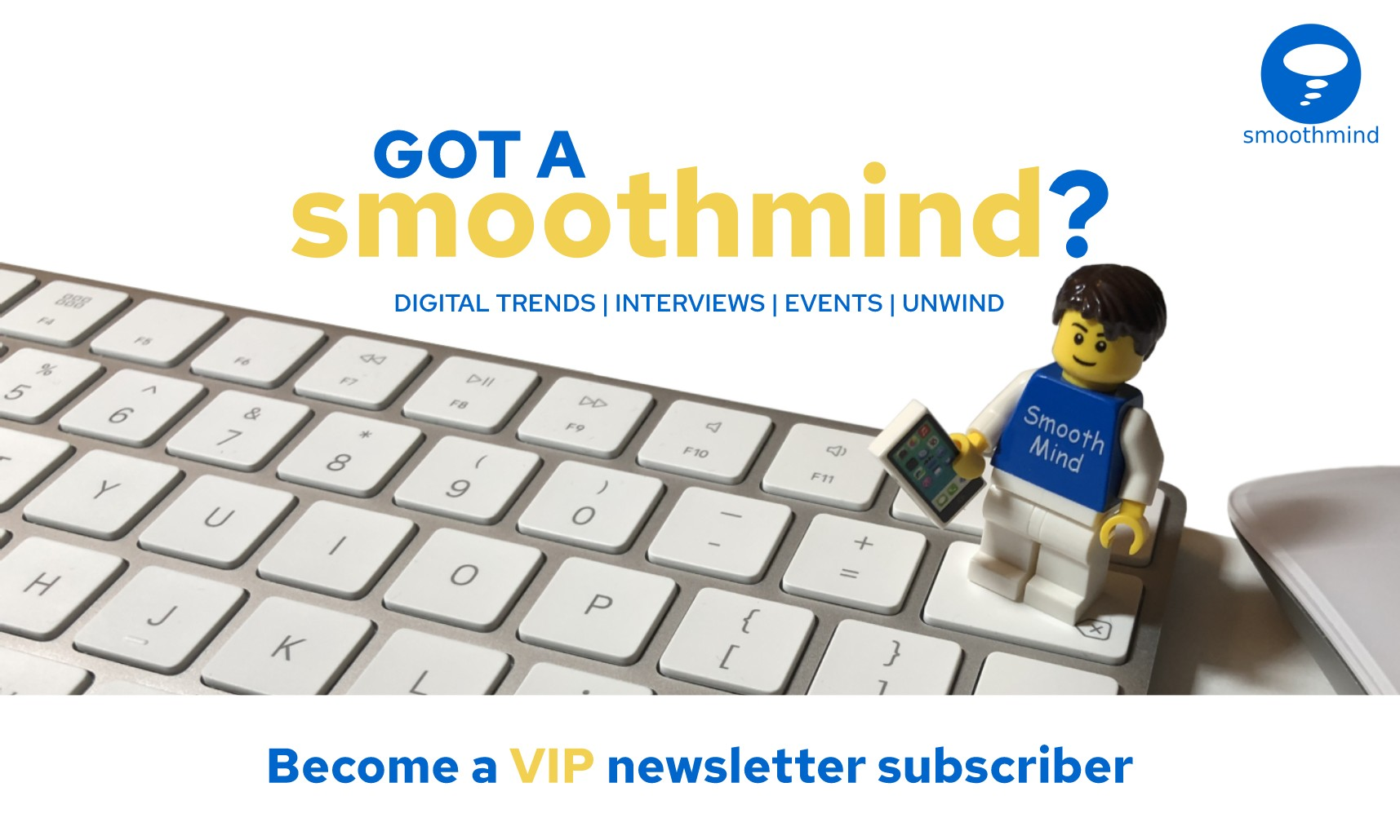 Subscribe to the smoothmind VIP newsletter